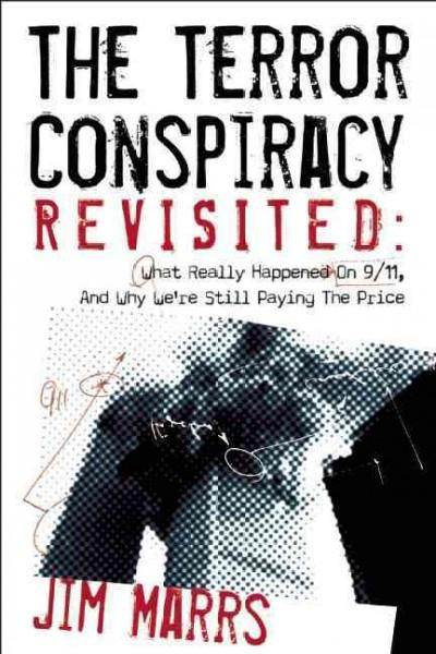 The Terror Conspiracy Revisited: What Really Happened on 9/11, and Why We're Still Paying the Price (Paperback)