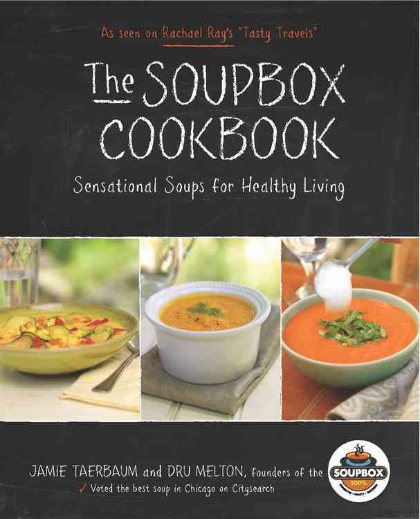 The Soupbox Cookbook: Sensational Soups for Healthy Living (Hardcover)