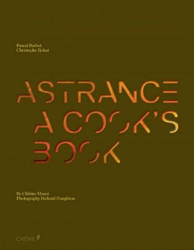 Astrance: A Cook's Book and Step-By Step (Hardcover)