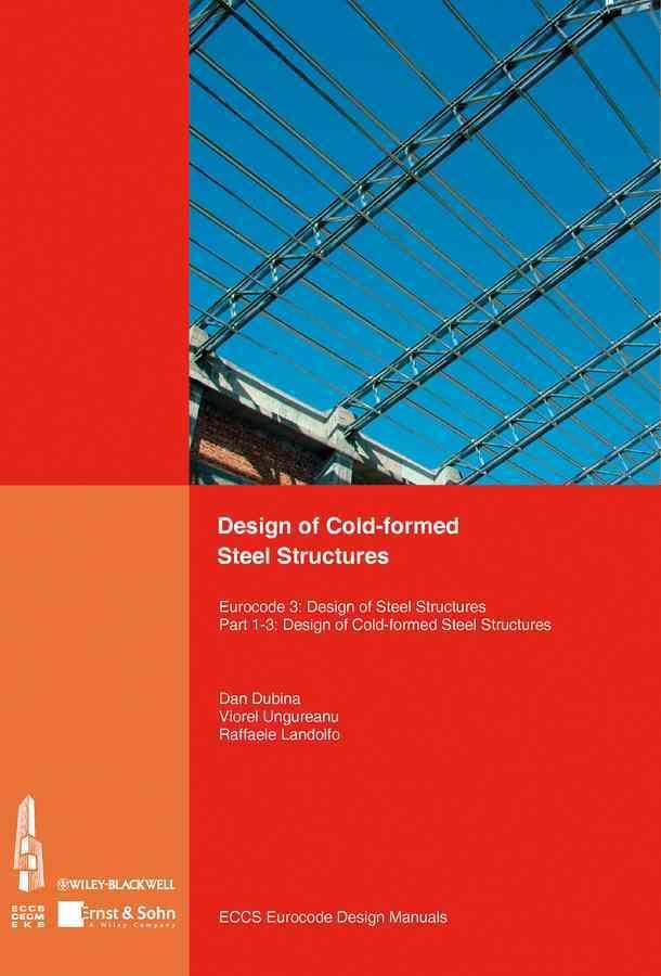 Design of Cold-Formed Steel Structures: Eurocode 3: Design of Steel Structures - Design of Cold-Formed Steel Stru... (Paperback)