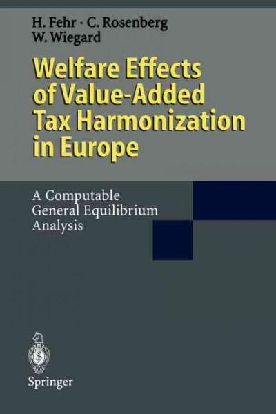Welfare Effects of Value-Added Tax Harmonization in Europe: A Computable General Equilibrium Analysis (Paperback)