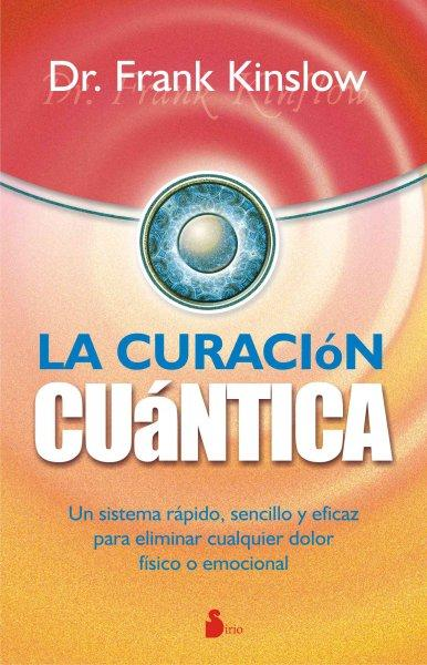 La curacion cuantica / The Secret Of Instant Healing (Paperback)