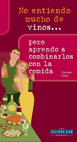 No entiendo mucho de vinos... pero aprendo a combinarlos con la comida / Don't Know Much About Wines... But Learn... (Paperback)