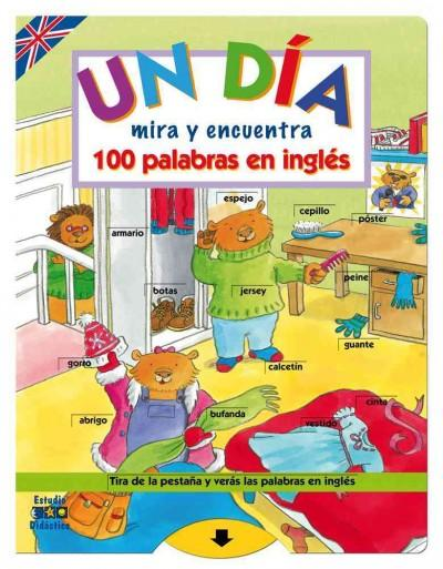 Un dia / A Day: Mira y encuentra 100 palabras en ingles / Look and Find 100 Words in English (Board book)