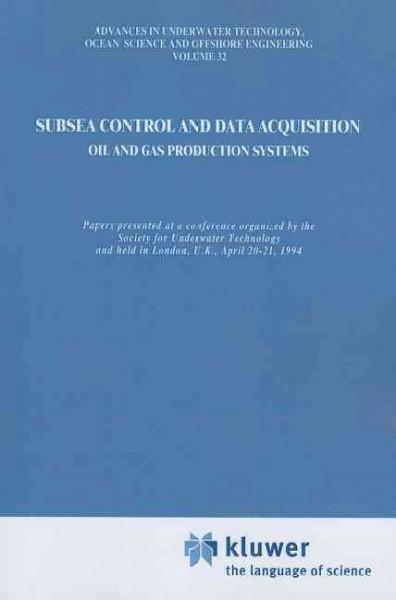 Subsea Control and Data Acquisition: For Oil and Gas Production Systems (Paperback)