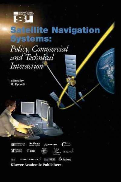 Satellite Navigation Systems: Policy, Commercial and Technical Interaction (Paperback)