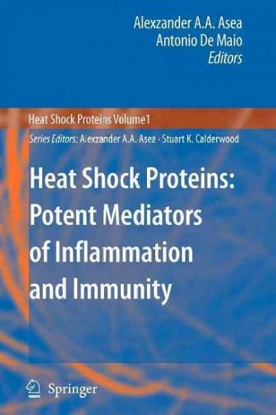 Heat Shock Proteins: Potent Mediators of Inflammation and Immunity (Paperback)