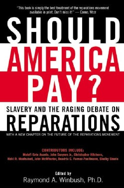 Should America Pay: Slavery and the Raging Debate on Reparations (Paperback)