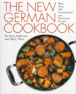 The New German Cookbook: More Than 230 Contemporary and Traditional Recipes (Hardcover)