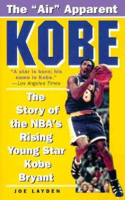 Kobe: The Story of the NBA's Rising Young Star Kobe Bryant (Paperback)