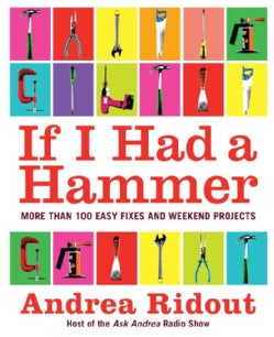 If I Had a Hammer: More Than 100 Easy Fixes and Weekend Projects (Paperback)