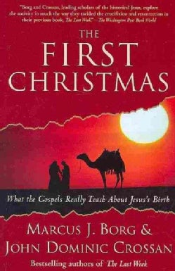 The First Christmas: What the Gospels Really Teach About Jesus's Birth (Paperback)