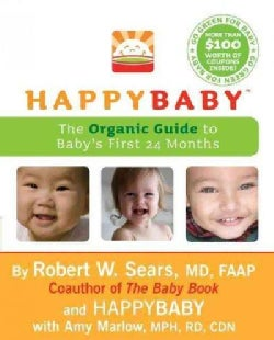 Happy Baby: The Organic Guide to Baby's First 24 Months (Paperback)