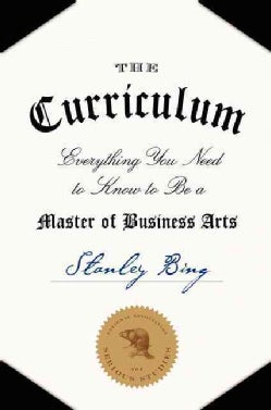 The Curriculum: Everything You Need to Know to Be a Master of Business Arts (Hardcover)