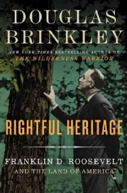 Rightful Heritage: Franklin D. Roosevelt and the Land of America (Hardcover)