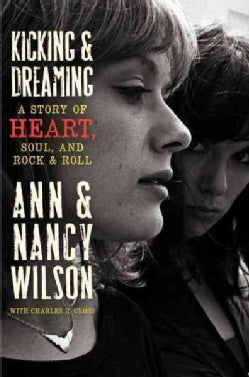 Kicking & Dreaming: A Story of Heart, Soul, and Rock and Roll (Hardcover)