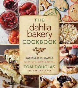 The Dahlia Bakery Cookbook: Sweetness in Seattle (Hardcover)
