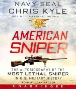 American Sniper: The Autobiography of the Most Lethal Sniper in U.S. Military History (CD-Audio)