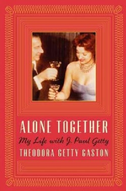 Alone Together: My Life With J. Paul Getty (Hardcover)