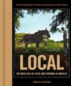Local: The New Face of Food and Farming in America (Hardcover)