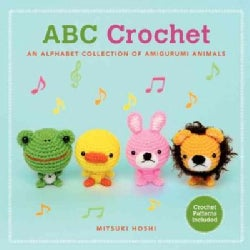 ABC Crochet: An Alphabet Collection of Amigurumi Animals (Hardcover)