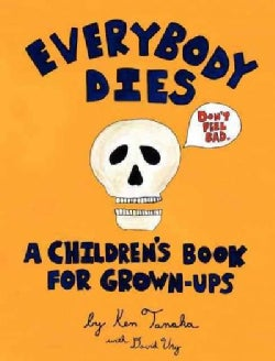 Everybody Dies: A Children's Book for Grown-ups (Hardcover)