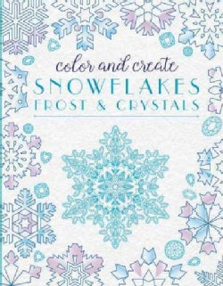 Color and Create Snowflakes, Frost, and Crystals (Paperback)