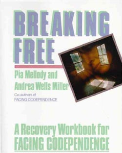 Breaking Free: A Recovery Workbook for Facing Codependence (Paperback)