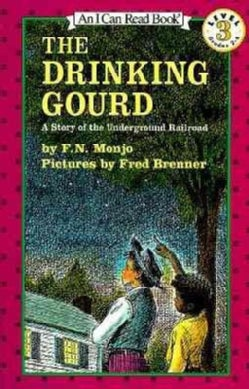 The Drinking Gourd: A Story of the Underground Railroad (Paperback)