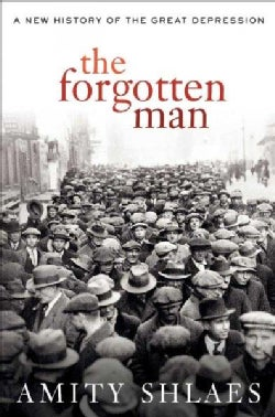 The Forgotten Man: A New History of the Great Depression (Hardcover)