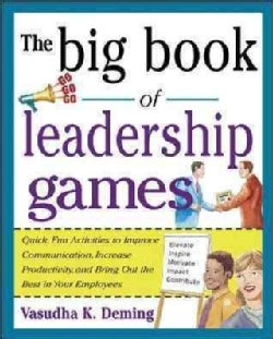 The Big Book of Leadership Games: Quick, Fun Activities to Improve Communication, Increase Productivity, and Brin... (Paperback)
