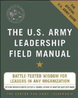 The Us Army Leadership Field Manual: Be, Know, Do (Paperback)