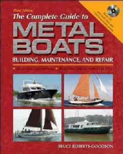The Complete Guide to Metal Boats: Building, Maintenance, And Repair
