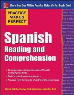 Practice Makes Perfect Spanish Reading and Comprehension (Paperback)