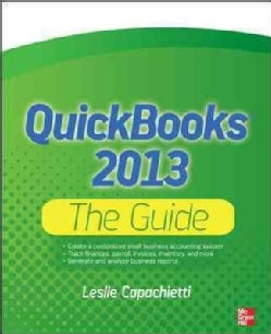 Quickbooks 2013: The Guide (Paperback)