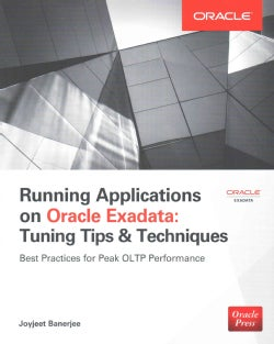 Running Applications on Oracle Exadata: Tuning Tips & Techniques (Paperback)