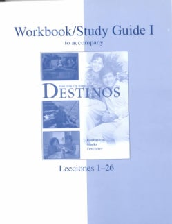 Destinos: Workbook/Study Guide I : Lecciones 1-26 : Second Edition of the Alternate Edition (Paperback)