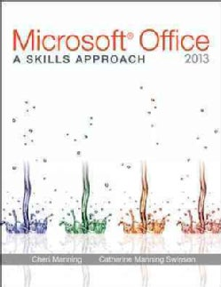 Microsoft Office 2013: A Skills Approach (Paperback)