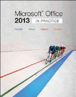 Microsoft Office 2013: In Practice (Spiral bound)