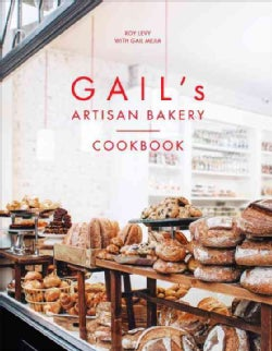 Gail's Artisan Bakery Cookbook (Hardcover)