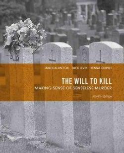The Will to Kill: Making Sense of Senseless Murder (Paperback)