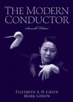 The Modern Conductor: A College Text on Conducting Based on the Technical Principles of Nicolai Malko As Set Fort... (Hardcover)