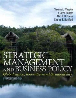 Strategic Management and Business Policy: Globalization, Innovation and Sustainablility (Hardcover)