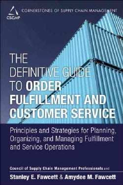 The Definitive Guide to Order Fulfillment and Customer Service: Principles and Strategies for Planning, Organizin... (Hardcover)