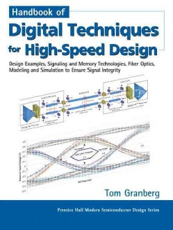 Handbook of Digital Techniques for High-Speed Design: Design Examples, Signaling and Memory Technologies, Fiber O... (Paperback)