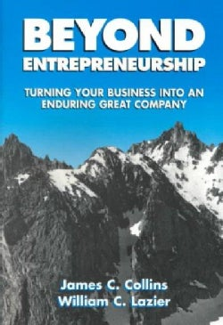 Beyond Entrepreneurship: Turning Your Business into an Enduring Great Company (Paperback)