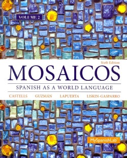 Mosaicos + MySpanishLab With Pearson Etext Access Card, One-semester Access