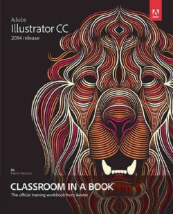 Adobe Illustrator CC Classroom in a Book: 2014