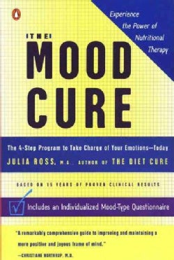 The Mood Cure: The 4-Step Program to Take Charge of Your Emotions-Today (Paperback)