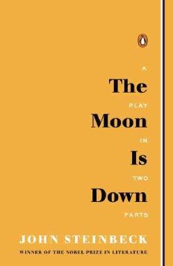 The Moon Is Down: A Play in Two Parts (Paperback)